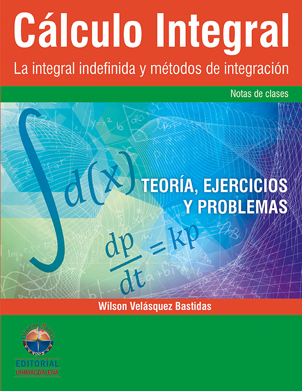 Integral Calculus. The Indefinite Integral and Integration Methods